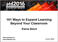 atd2016 101 Ways to Expand Learning Beyond Your Classroom. -Elaine Biech-