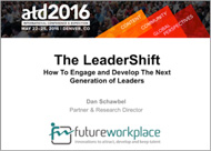 atd2016 The LeaderShift. How to Engage and Develop The Next Generation of Leaders