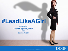 #Lead Like A Girl presented by Tacy M.Byham, Ph.D. CEO